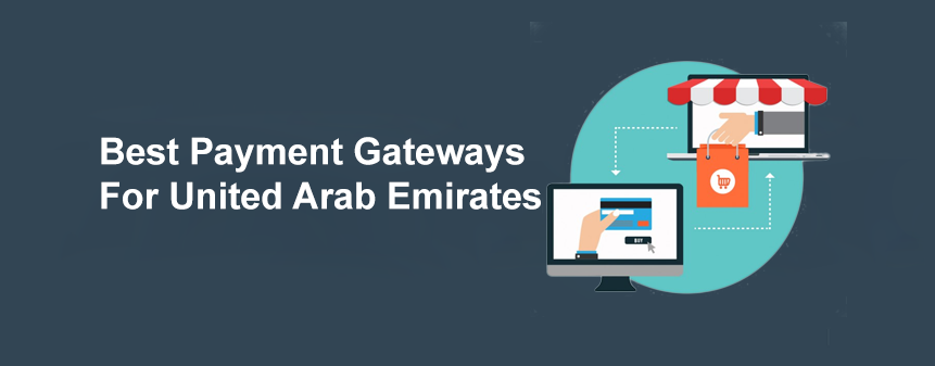 List of Best Payment Gateways Options For UAE | eCommerce