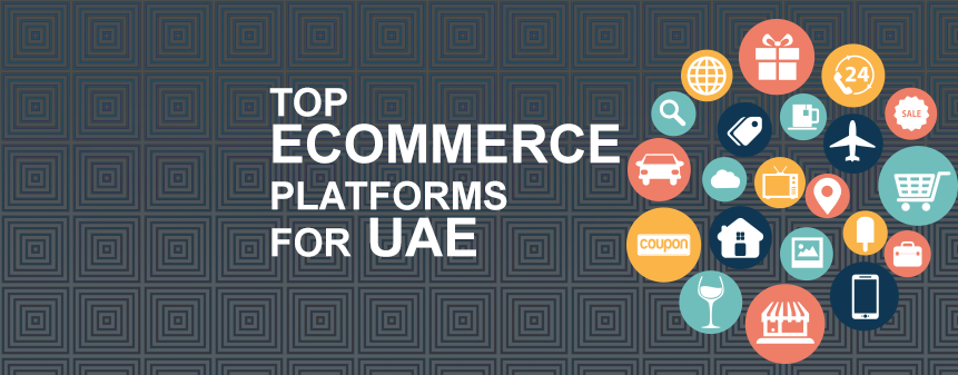 Top Ecommerce Platforms For UAE