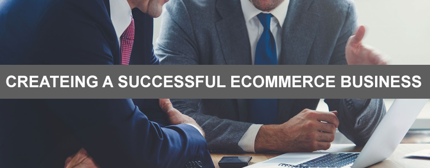 How to Create an Ecommerce Business With Potential