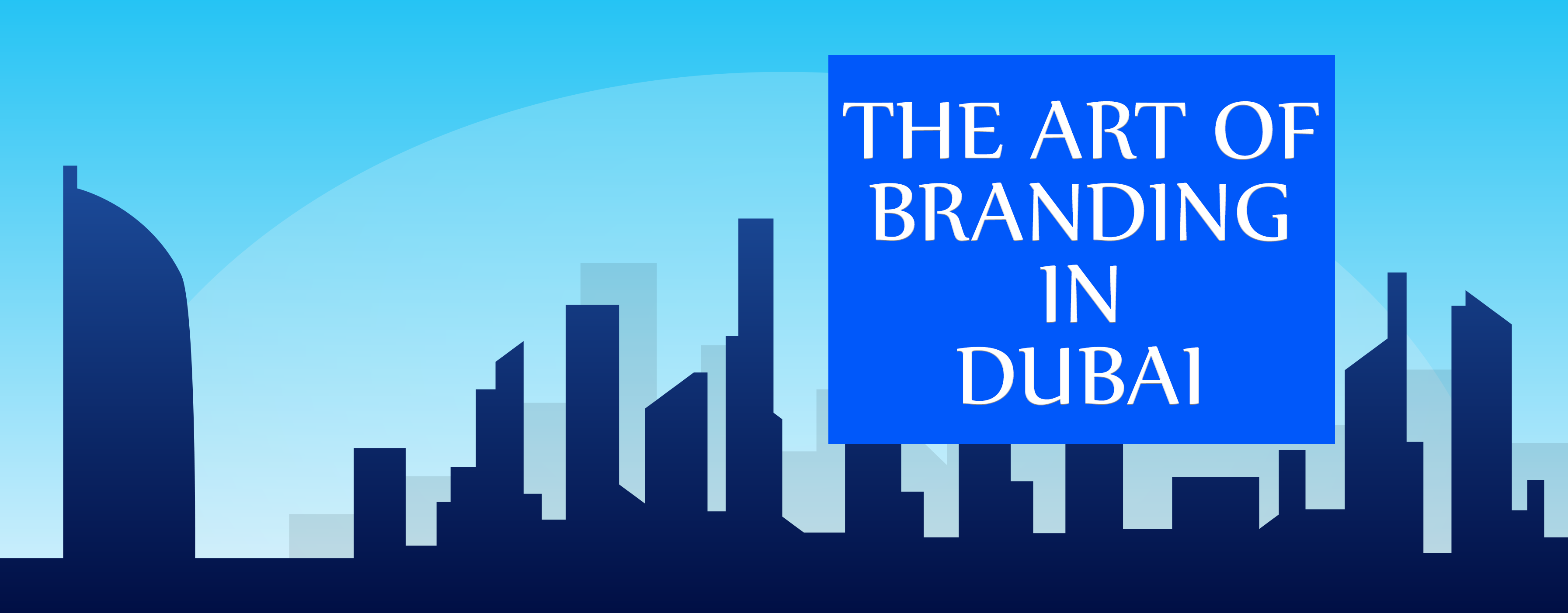 Dubai and Business branding - How to nail it.