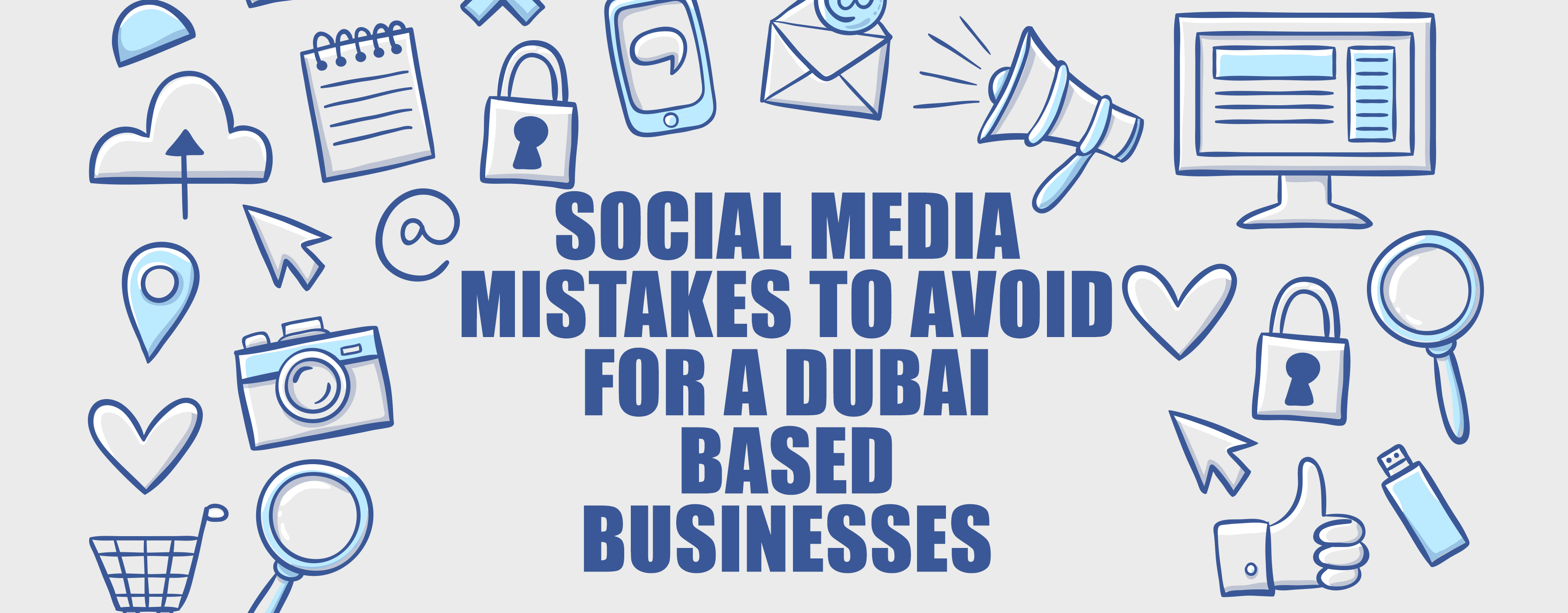 Business in Dubai and Social Media. Things Not To do.