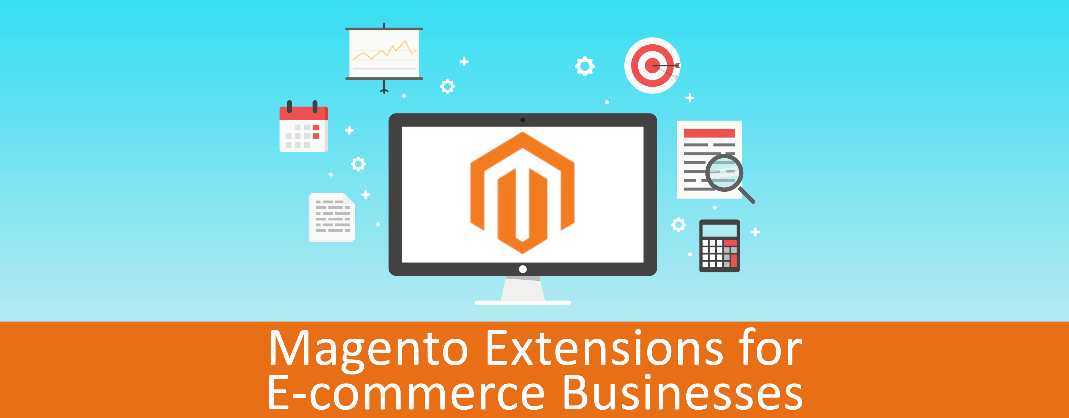 Top Rated Magento Extensions for All E-commerce Businesses